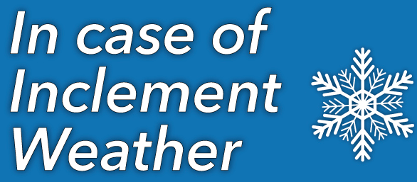 POTENTIAL INCLEMENT WEATHER EVENT